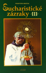 Eucharistické zázraky (III)