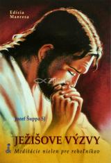 Ježišové výzvy - Meditácie nielen pre rehoľníkov