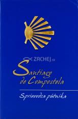 Santiago de Compostela - Sprievodca pútnika