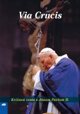 Via Crucis - Krížová cesta s Jánom Pavlom II.