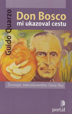 Don Bosco mi ukazoval cestu - Životopis blahoslaveného Dona Ruy