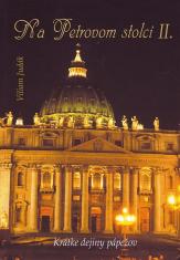 Na Petrovom stolci II. - Krátke dejiny pápežov