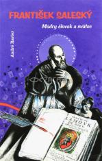 František Saleský - Múdry človek a svätec