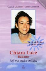 Chiara Luce Badano - Boh ma predsa miluje! - Iba devätnásťročná blahoslavená