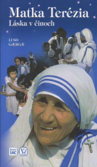 Matka Terézia - Láska v činoch