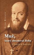 Muž, ktorý obraňoval Boha - František Saleský