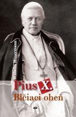 Pius X. - Blčiaci oheň
