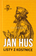 Jan Hus - Listy z Kostnice