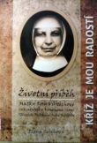 Kříž je mou radostí - Matka Rosa Vůjtěchová