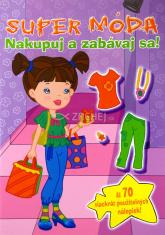 Super móda - Nakupuj a zabávaj sa! - Kniha s nálepkami