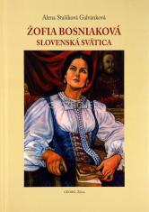 Žofia Bosniaková - Slovenská svätica