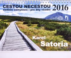 Kalendář 2016 - s texty Karla Satorii - Cestou necestou, nedělní zamyšlení i pro dny všední