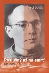 Poslušný až na smrť - Karl Leisner 1915 - 1945