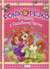 Poník Pejko (1) - Príbehy z fazuľkovej farmy