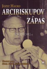 Arcibiskupov zápas - Životná cesta Mons. RNDr. Júliusa Gábriša