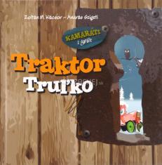 Traktor Truľko - Kamaráti z garáže