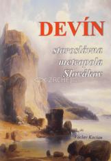 Devín - staroslávna metropola Slovákov - skutočný Velehrad
