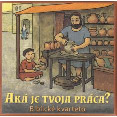 Biblické kvarteto: Aká je tvoja práca? - pre deti 6+