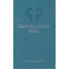 Gute Nachricht Bibel - Biblia v nemčine - s deuterokánonickými knihami