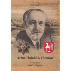 Artur Hubáček Harmat - významný rodák z Bojnej