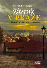 Zázrak v Praze - Příběh z české současnosti