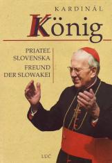 Kardinál König - Priateľ Slovenska (Freund der Slowakei)