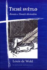 Tiché světlo - Román o Tomáši Akvinském