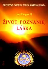 Život, poznanie, láska - Duchovné cvičenia podľa svätého Ignáca
