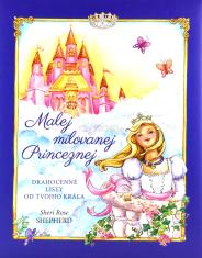 Malej milovanej Princeznej - Drahocenné listy od Tvojho Kráľa