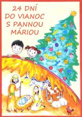 24 dní do Vianoc s Pannou Máriou