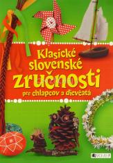 Klasické slovenské zručnosti - pre chlapcov a dievčatá