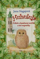 Huhuluja - Príbeh o hundravej sovičke a iné rozprávky