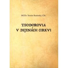 Teodorovia v dejinách cirkvi