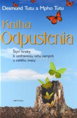Kniha odpustenia - Štyri kroky k uzdraveniu seba samých a celého sveta