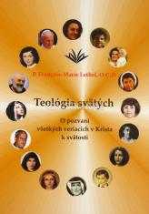 Teológia svätých - O pozvaní všetkých veriacich v Krista k svätosti