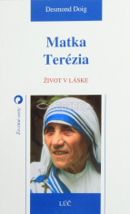 Matka Terézia - Život v láske
