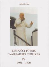Lietajúci pútnik dvadsiatého storočia IV. - 1988 - 1990