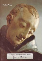 Ján z Boha - Svätec z nevhodného dreva