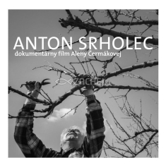 DVD - Anton Srholec - Cesta, po ktorej som šiel (2007 - 2015)