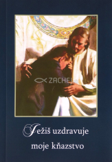 Ježiš uzdravuje moje kňazstvo
