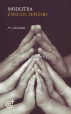 Modlitba znechuteného (2.vydanie)