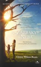 Zázraky z neba - Malé dievčatko a úžasný príbeh jeho uzdravenia