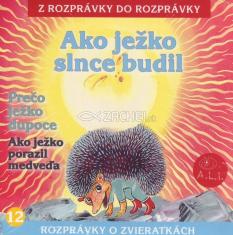 CD - Ako ježko slnce budil, Prečo ježko dupoce, Ako ježko porazil medveďa