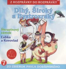 CD - Dlhý, Široký a Bystrozraký, Škrupinový zámok, Ľubka a Kovovlad