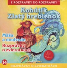 CD - Kohútik Zlatý hrebienok, Máša a medvede, Rozprávky o zvieratkách