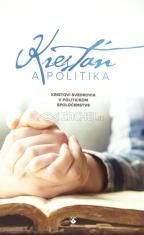 Kresťan a politika - Kristovi svedkovia v politickom spoločenstve