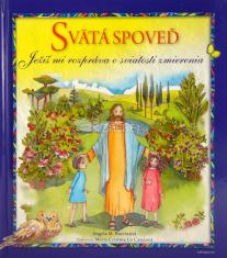 Svätá spoveď - Ježiš mi rozpráva o sviatosti zmierenia