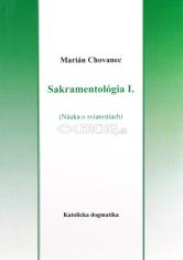 Sakramentológia I. - Náuka o sviatostiach