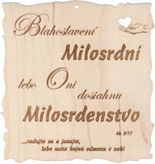 Citát na dreve: Blahoslavení milosrdní...