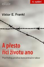 A přesto říci životu ano - Psycholog prožívá koncentrační tábor - 4. vydání